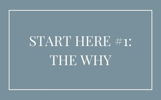 Start Here Part 1–the why